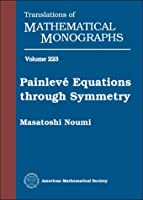 Painleve Equations Through Symmetry (Translations of Mathematical Monographs)