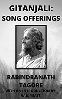 Gitanjali : Song Offerings: With an introduction by W.B. Yeats by [Rabindranath Tagore, William Butler Yeats, Rabindanath Tagore]