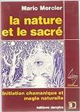 La nature et le sacré de Mario Mercier ( 2000 ) - Dangles; Édition 2e éd. (2000)