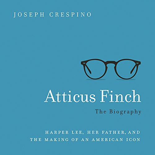 Atticus Finch: The Biography audiobook cover art
