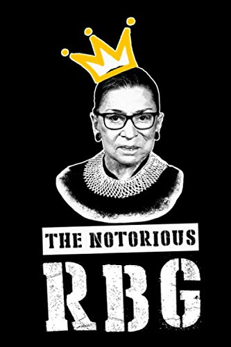 The Notorious RGB tshirt Ruth Bader Ginsburg t shirt I dissent t shirt Notebook: (110 Pages, Lined, 6 x 9)