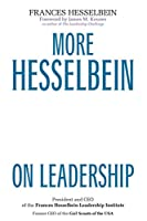 More Hesselbein on Leadership (J-B Leader to Leader Institute/PF Drucker Foundation)