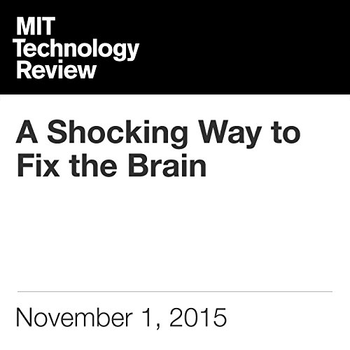 A Shocking Way to Fix the Brain  audiobook cover art