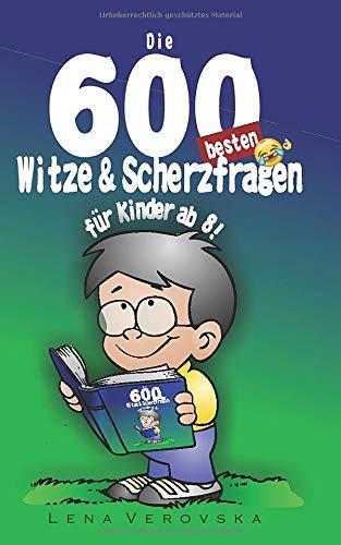 Witzebuch Kinder ab 8: Die 600 besten Witze und Scherzfragen