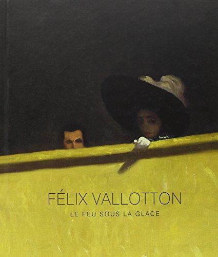Felix Vallotton Catalogue: LE FEU SOUS LA GLACE