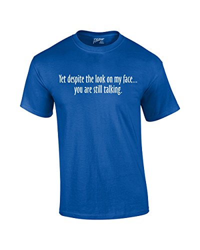 Yet Despite Look On My Face Funny T-Shirt-Royal-XXXL