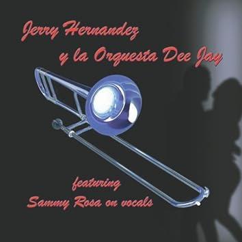 Jerry Hernandez y la Orquesta Dee Jay (feat. Sammy Rosa)
