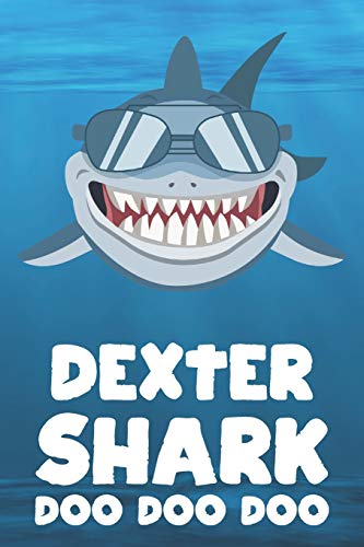 Dexter - Shark Doo Doo Doo: Blank Ruled Personalized & Customized Name Shark Notebook Journal for Boys & Men. Funny Sharks Desk Accessories Item for ... Supplies, Birthday & Christmas Gift Men.