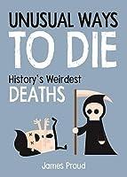 Unusual Ways to Die: History's Weirdest Deaths