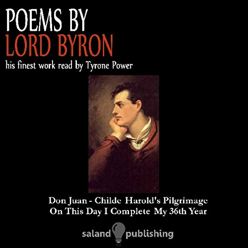 Poems by Lord Byron                   By:                                                                                                                                 Lord Byron                               Narrated by:                                                                                                                                 Tyrone Power                      Length: 56 mins     1 rating     Overall 4.0