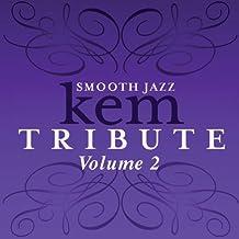 Smooth Jazz Tribute to Kem 2 by Kem Tribute (2010-09-28)
