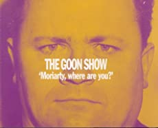 The Goon Show - Volume 1: Moriarty, where are you?