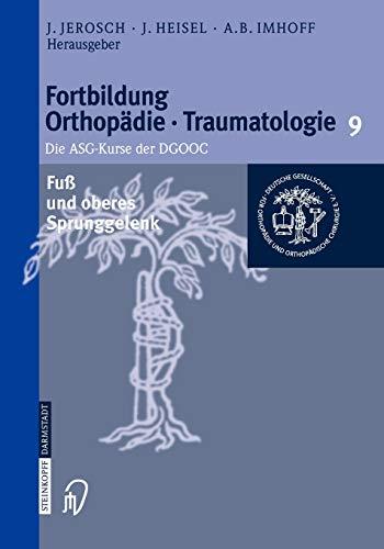 Fuß Und Oberes Sprunggelenk (Fortbildung Orthopädie - Traumatologie (9), Band 9)