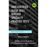 AWS Certified Alexa Skill Builder Specialty Practice Tests 2020: AXS-C01 AWS Certified Alexa Skill Builder Specialty Exam Dumps. 100% pass guarantee in first attempt (English Edition)