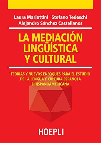 La mediación lingüística y cultural: Teorías y nuevos enfoques para el estudio de la lengua y cultura española e hispanoamericana (Italian Edition)