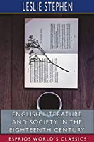 English Literature and Society in the Eighteenth Century (Esprios Classics)