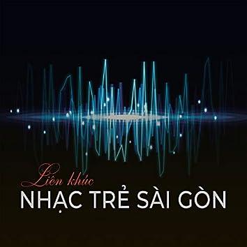 Liên khúc Nhạc Trẻ Sài Gòn