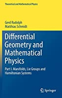 Differential Geometry and Mathematical Physics: Part I. Manifolds, Lie Groups and Hamiltonian Systems (Theoretical and Mathematical Physics)