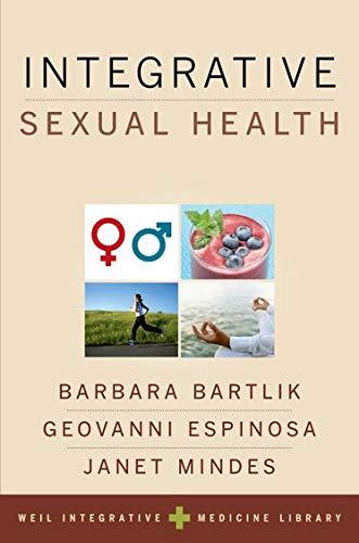 Integrative Sexual Health (Weil Integrative Medicine Library)