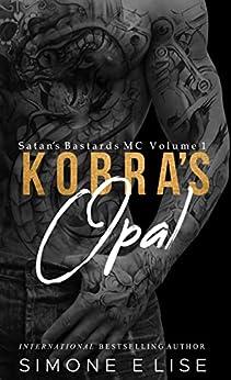 Kobra's Opal: Satan's Bastards MC Book 1.5 (Satan Bastards MC 2) by [Simone  Elise ]