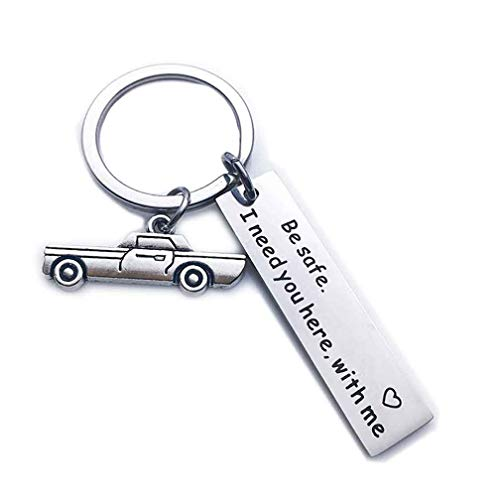 Drive Safe Schlüsselanhänger, Drive Safe I Need You Here with Me Schlüsselanhänger, personalisiertes Geschenk für Ehemann, Freund, Vatertagsgeschenk, Sicherheit, Einheitsgröße