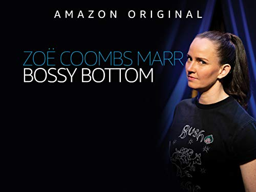 Zoë Coombs Marr: Bossy Bottom