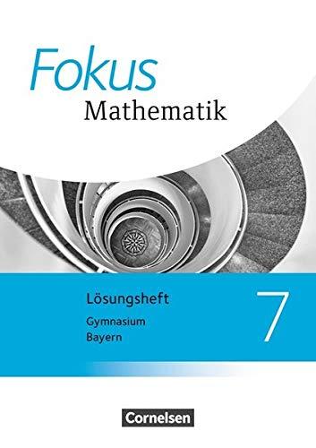 Fokus Mathematik - Bayern - Ausgabe 2017: 7. Jahrgangsstufe - Lösungen zum Schülerbuch