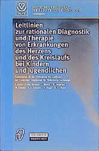 Leitlinien zur rationellen Diagnostik und Therapie von Erkrankungen des Herzens und des Kreislaufs bei Kindern und Jugendlichen