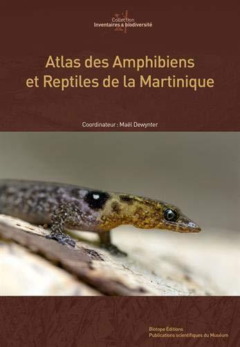 Atlas des amphibiens et reptiles de Martinique (Livres régionaux de référence)