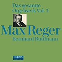 Reger: Organ Works Vol 3