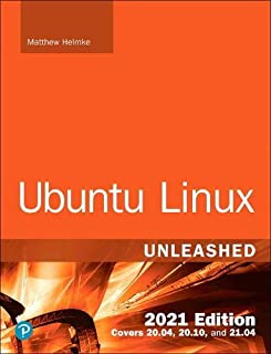 Ubuntu Linux Unleashed 2021 Edition (14th Edition)