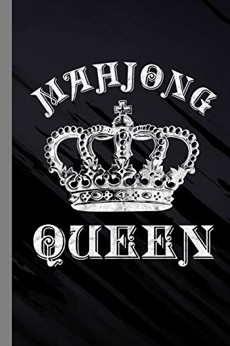 """Mahjong Queen: Tile Based Game Gift For Players (6""""x9"""") Lined Notebook To Write In"""