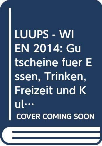 LUUPS - WIEN 2014: Gutscheine für Essen, Trinken, Freizeit und Kultur