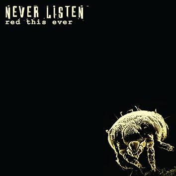 Never Listen