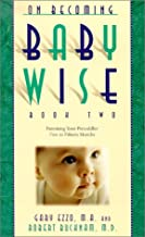 On Becoming Baby Wise Book Two: Parenting Your Pre Toddler 5-12 Month Old Through the Babyhood Transition