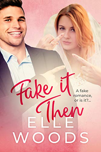Fake it then: A Sweet Comedy Romance (Accidental Love Book 1)