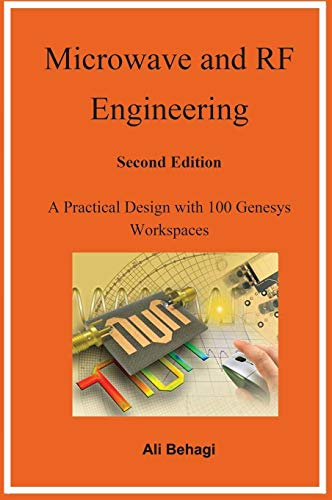 Microwave and RF Engineering -Second Edition: A Practical Design with 100 Genesys Workspaces