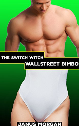 Wall Street Bimbo: Gender Flip (The Switch Witch Book 3) (English Edition)