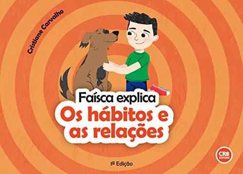 Faísca explica: Os hábitos e as relações (Portuguese Edition)