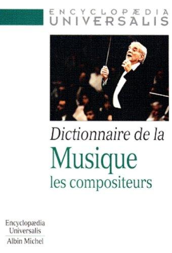Dictionnaire de la musique: Les compositeurs
