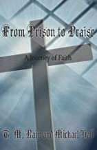 From Prison to Praise: A Journey of Faith