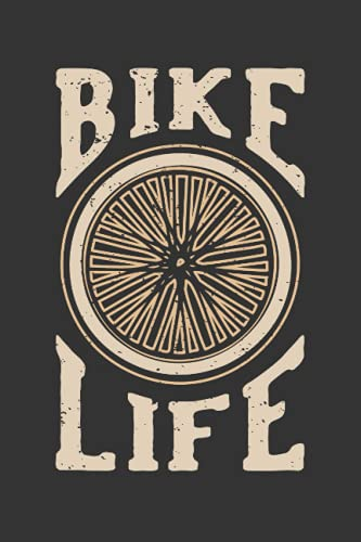 Bike Life: Bicycle Log Book And Training Journal To Record Rides And Trails. Bike Lovers Gifts 6x9