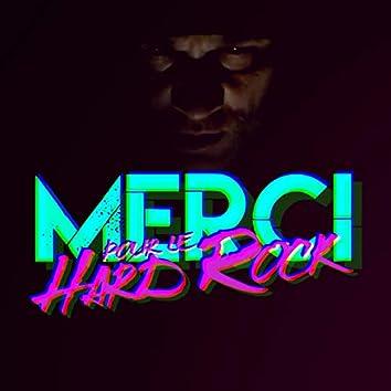 Merci pour le Hard Rock