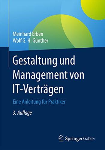 Gestaltung und Management von IT-Verträgen: Eine Anleitung für Praktiker