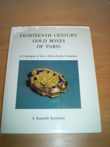 Eighteenth Century Gold Boxes of Paris: Catalogue of the Ortiz-Patino Collection