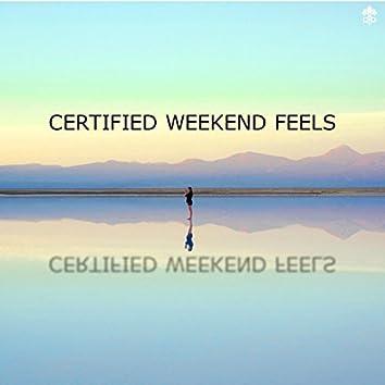 Certified Weekend Feels