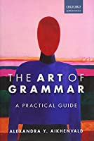 The Art of Grammar: A Practical Guide