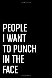 People I Want To Punch In The Face: Blank Lined Journal - Black