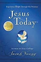 Jesus Today: Experiencing Hope Through His Presence (Jesus Calling(r))