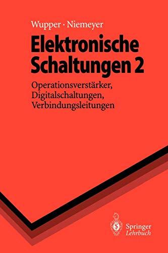 Elektronische Schaltungen 2: Operationsverstärker, Digitalschaltungen, Verbindungsleitungen (Springer-Lehrbuch)